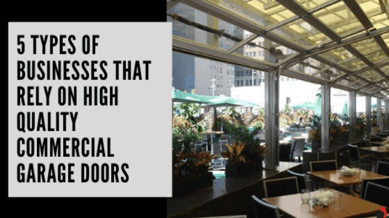 Types of Businesses That Rely on High Quality Commercial Garage Doors