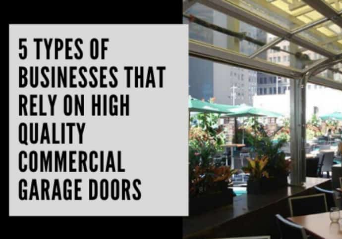 5 Types of Businesses That Rely on High Quality Commercial Garage Doors